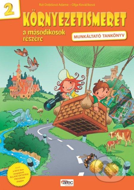 Környezetismeret a másodikosok részéré (Prvouka pre druhákov pre školy s VJM) - Rút Dobišová Adame