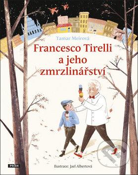 Francesco Tirelli a jeho zmrzlinářství - Tamar Meir, Jael Albert (Ilustrácie)