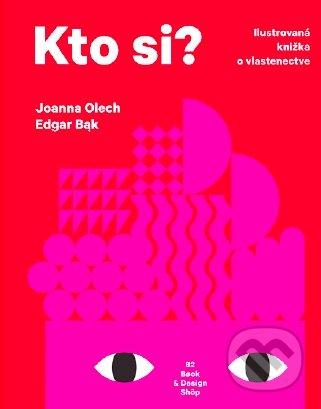 Kto si? - Joanna Olech, Edgar Bak (ilustrátor)