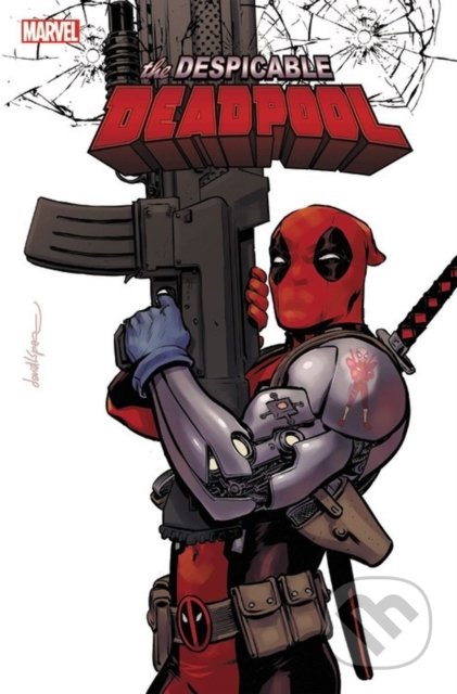 Despicable Deadpool - Gerry Duggan, Scott Koblish (ilustrácie), Matteo Lolli (ilustrácie)