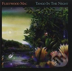 Fleetwood Mac: Tango In The Night (Remastered) - Fleetwood Mac