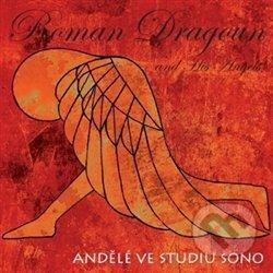 Dragoun Roman and His Angels: Andělé ve studiu SONO - Dragoun Roman and His Angels