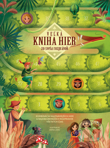 Veľká kniha hier zo sveta rozprávok - Anna Láng (ilustrátor), Dáša Jajcayová (editor)