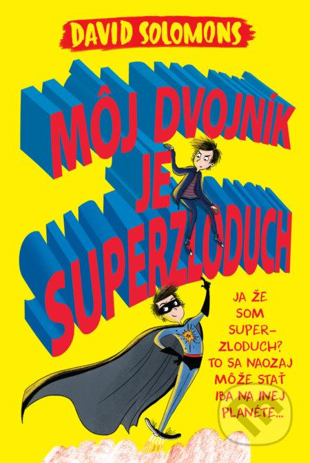 Môj dvojník je superzloduch - David Solomons