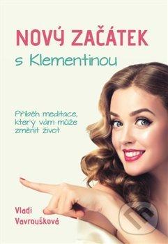 Nový Začátek s Klementinou - Vladi Vavroušková
