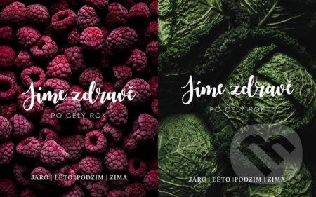 Jíme zdravě po celý rok - Jaro, Léto, Podzim, Zima - Fitrecepty