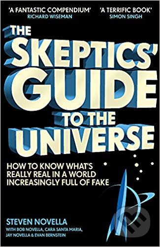 The Skeptics' Guide to the Universe - Steven Novella