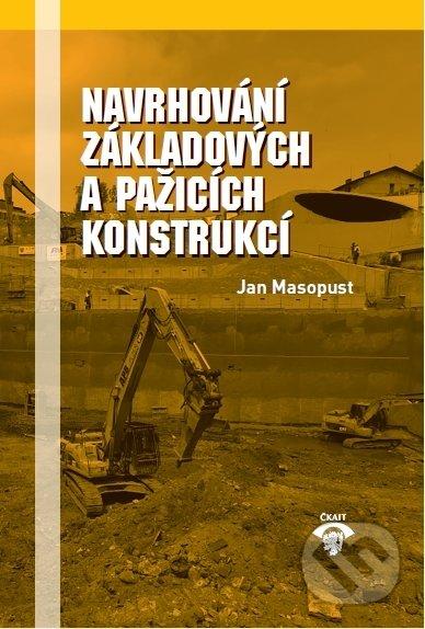 Navrhování základových a pažicích konstrukcí - Jan Masopust