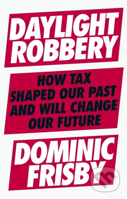 Daylight Robbery - Dominic Frisby