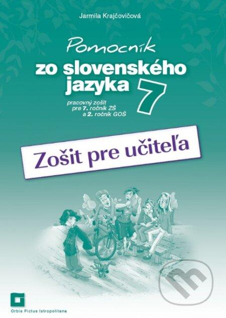 Pomocník zo slovenského jazyka 7 (zošit pre učiteľa) - Jarmila Krajčovičová