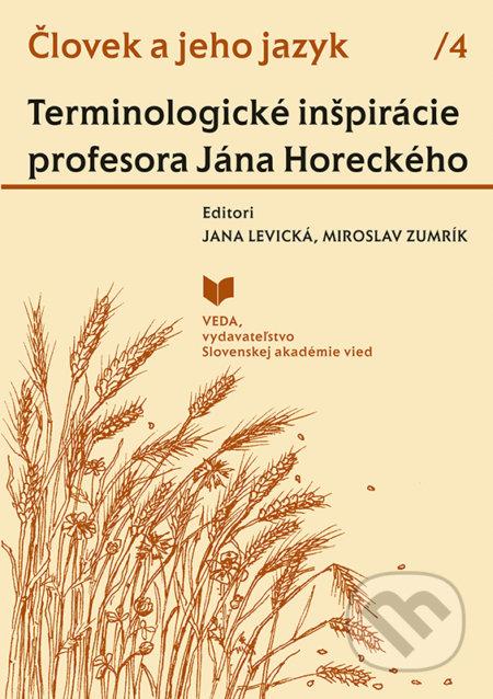 Človek a jeho jazyk 4 - Terminologické inšpirácie profesora Jána Horeckého - Jana Levická (editor),