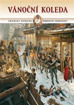 Vánoční koleda - Charles Dickens, Roberto Innocenti (ilustrácie)