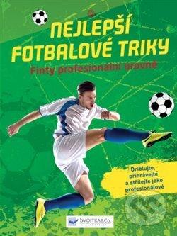 Nejlepší fotbalové triky - Svojtka&Co.