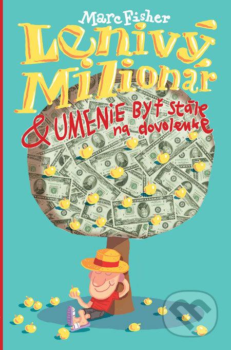3472853665a5 Kniha  Lenivý milionár (Marc Fisher)