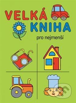 Velká kniha pro nejmenší - Svojtka&Co.