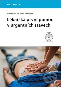Lékařská první pomoc v urgentních stavec - Jiří Málek, Jiří Knor