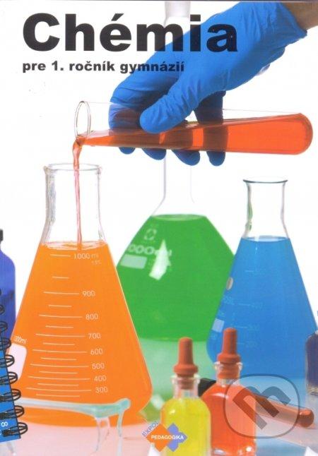 Chémia pre 1. ročník gymnázia so štvorročným štúdiom a 5. ročník gymnázia s osemročným štúdiom - Kolektív autorov