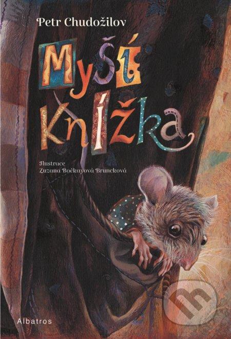 Myší knížka - Petr Chudožilov, Zuzana Bočkayová Bruncková (ilustrácie)