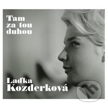 Laďka Kozderková: Tam za tou duhou - Laďka Kozderková