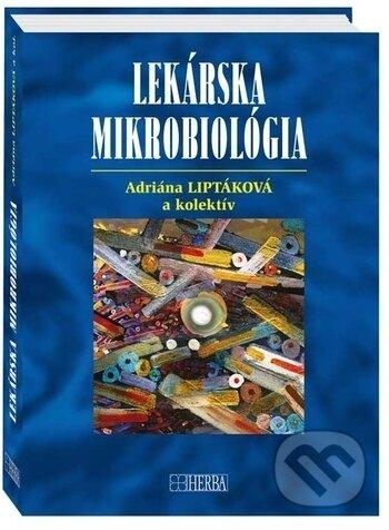 Lekárska mikrobiológia - Adriána Liptáková a kolektív