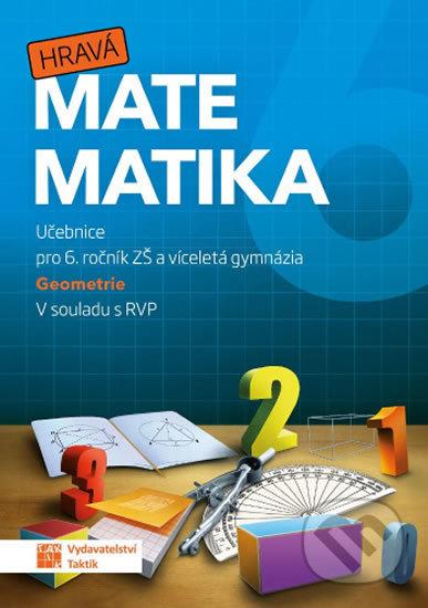Hravá matematika 6 - učebnice 2. díl (geometrie) - Taktik
