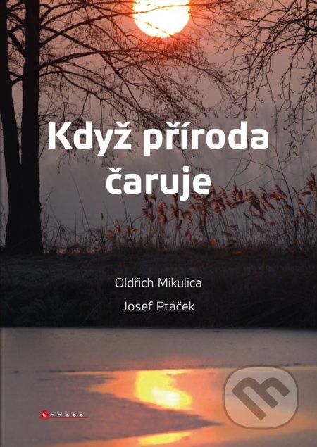 Když příroda čaruje - Oldřich Mikulica, Josef Ptáček