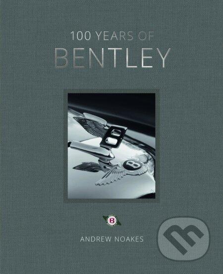 100 Years of Bentley - Andrew Noakes