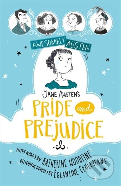Jane Austen's Pride and Prejudice - Katherine Woodfine, Jane Austen, Eglantine Ceulemans (ilustrácie)