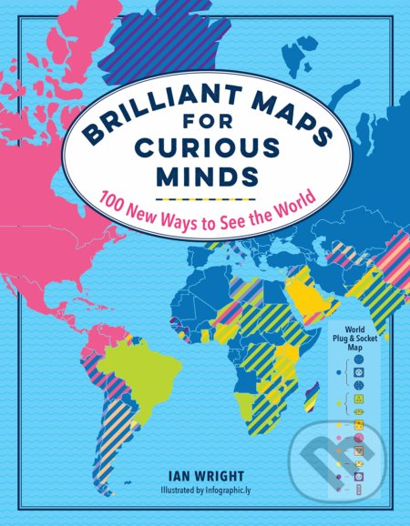 Brilliant Maps for Curious Minds - Ian Wright