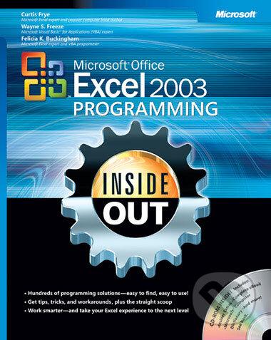 Microsoft® Office Excel 2003 Programming Inside Out - Curtis Frye, Wayne S. Freeze, Felicia K. Buckingham