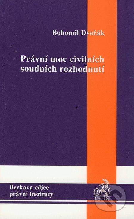 Právní moc civilních soudních rozhodnutí - Bohumil Dvořák