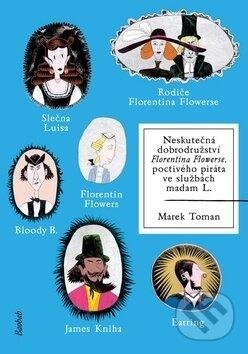 Neskutečná dobrodružství Florentina Flowerse - Marek Toman