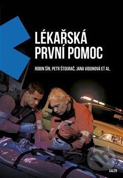 Lékařská první pomoc - Robin Šin, Petr Štourač, Jana Vidunová