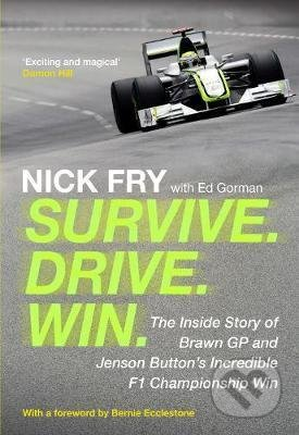 Survive. Drive. Win. - Nick Fry