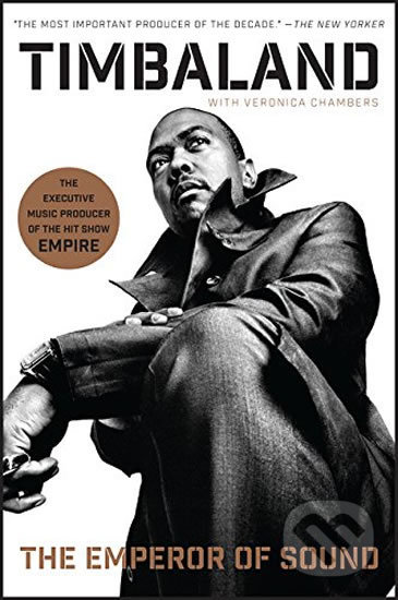 The Emperor of Sound - Timbaland, Veronica Chambers