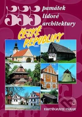 555 památek lidové architektury České republiky - Petr David, Vladimír Soukup