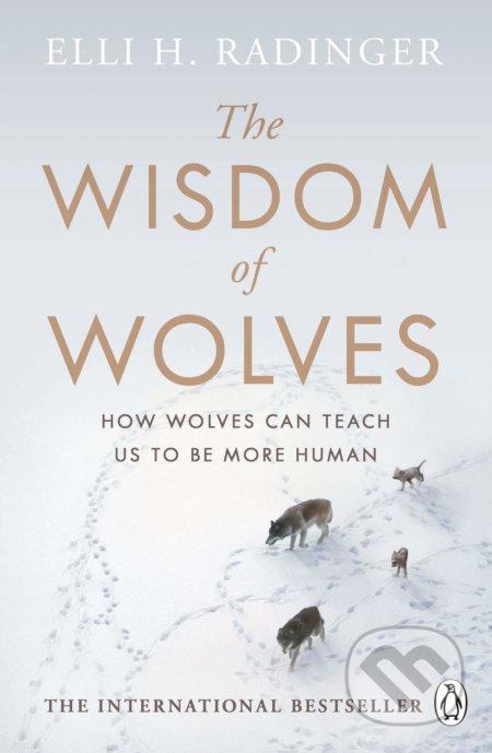 The Wisdom of Wolves - Elli H. Radinger