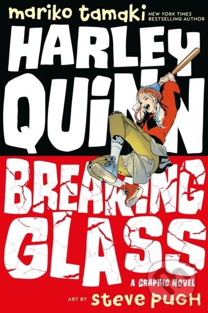 Harley Quinn: Breaking Glass - Mariko Tamaki, Steve Pugh (ilustrácie)