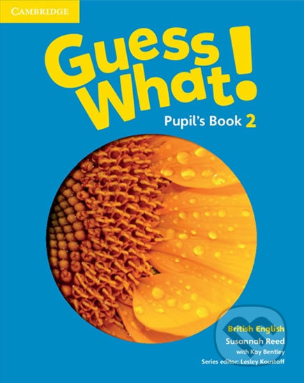 Guess What! 2 - Pupil's Book - Susannah Reed