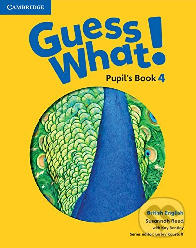 Guess What! 4 - Pupil's Book - Susannah Reed