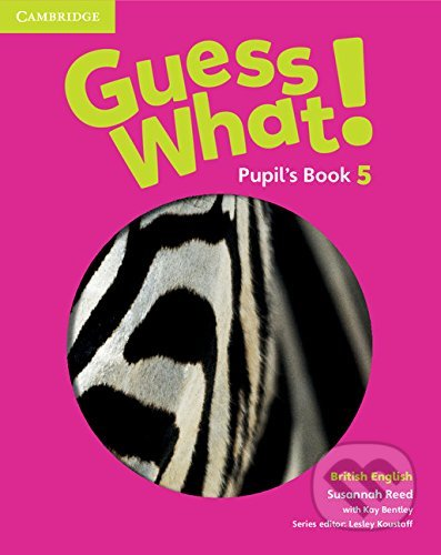 Guess What! 5 - Pupil's Book - Susannah Reed