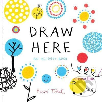 Draw Here - Herve Tullet