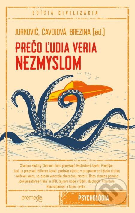 Kniha: Prečo ľudia veria nezmyslom (Marek Jurkovič, Vladimíra Čavojová a  Ivan Brezina) | Martinus