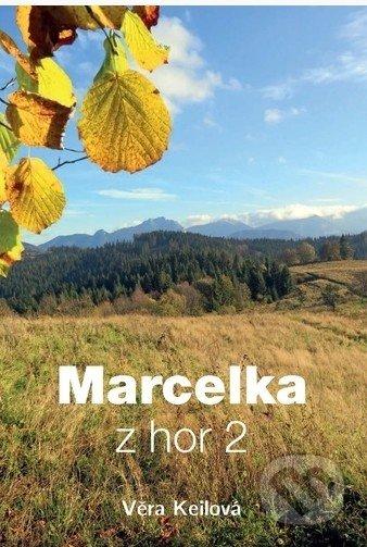 Marcelka z hor 2 - Věra Keilová