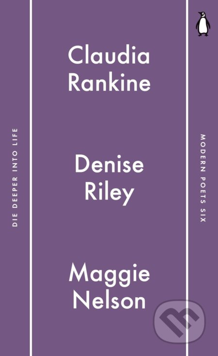 Die Deeper into Life - Maggie Nelson, Claudia Rankine, Denise Riley