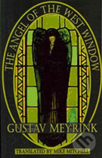 The Angel of the West Window - Gustav Meyrink