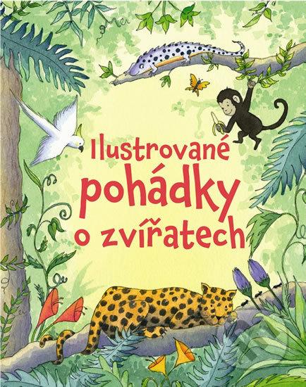 Ilustrované pohádky o zvířatech - Svojtka&Co.