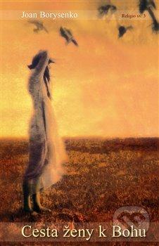 Cesta ženy k Bohu - Joan Z. Borysenko