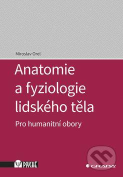 Anatomie a fyziologie lidského těla - Miroslav Orel