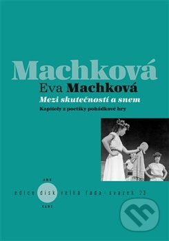 Mezi skutečností a snem - Eva Machková